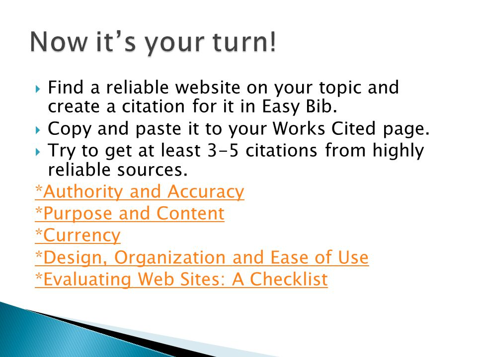  Find a reliable website on your topic and create a citation for it in Easy Bib.
