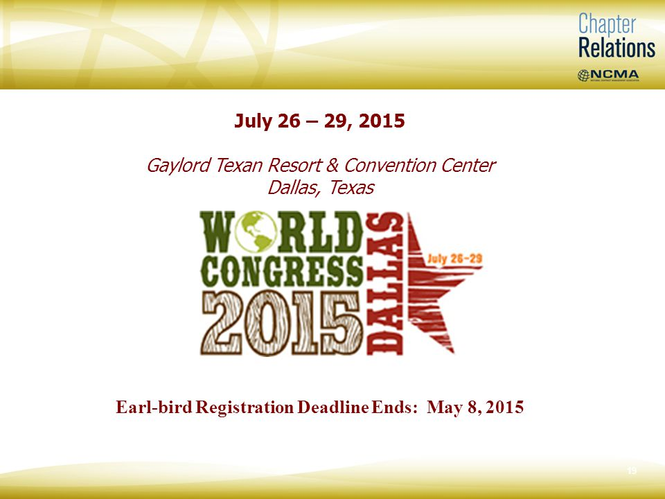 19 July 26 – 29, 2015 Gaylord Texan Resort & Convention Center Dallas, Texas Earl-bird Registration Deadline Ends: May 8, 2015