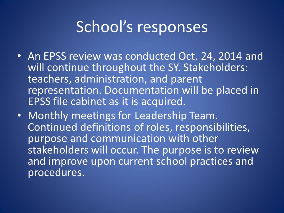 School's responses continued Vision and Mission statements will be revised in a joint effort by teachers, leadership team, administration, and PAC.