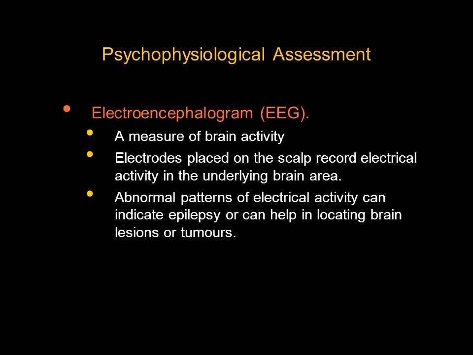 Psychophysiological Assessment Electroencephalogram (EEG).