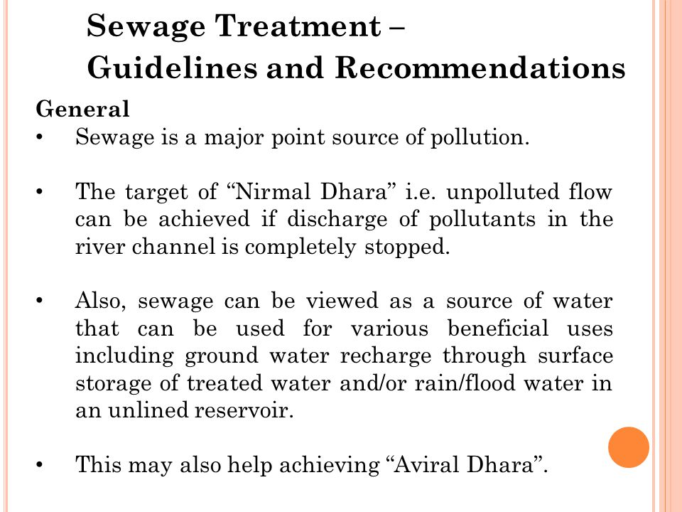 """Sewage Treatment – Guidelines and Recommendations General Sewage is a major point source of pollution. The target of """"Nirmal Dhara"""" i.e. unpolluted fl"""