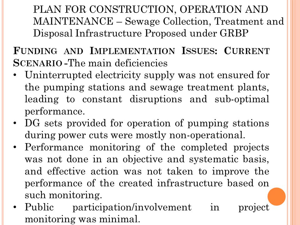 PLAN FOR CONSTRUCTION, OPERATION AND MAINTENANCE – Sewage Collection, Treatment and Disposal Infrastructure Proposed under GRBP F UNDING AND I MPLEMEN