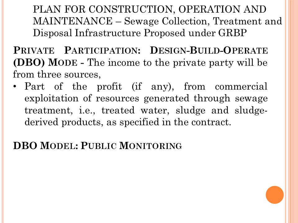 PLAN FOR CONSTRUCTION, OPERATION AND MAINTENANCE – Sewage Collection, Treatment and Disposal Infrastructure Proposed under GRBP P RIVATE P ARTICIPATIO