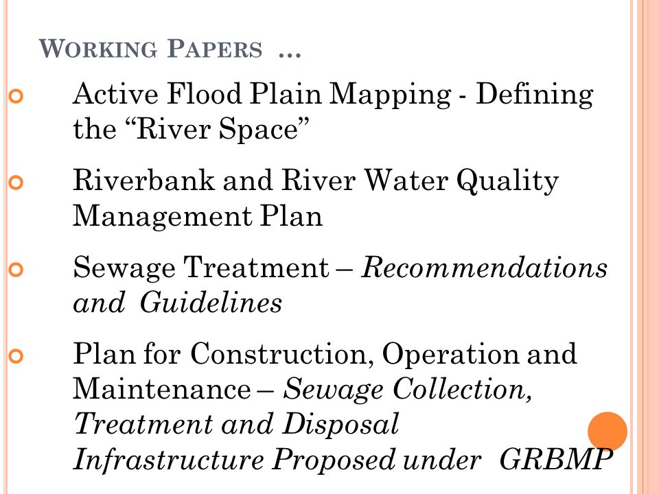 """W ORKING P APERS … Active Flood Plain Mapping - Defining the """"River Space"""" Riverbank and River Water Quality Management Plan Sewage Treatment – Recomm"""