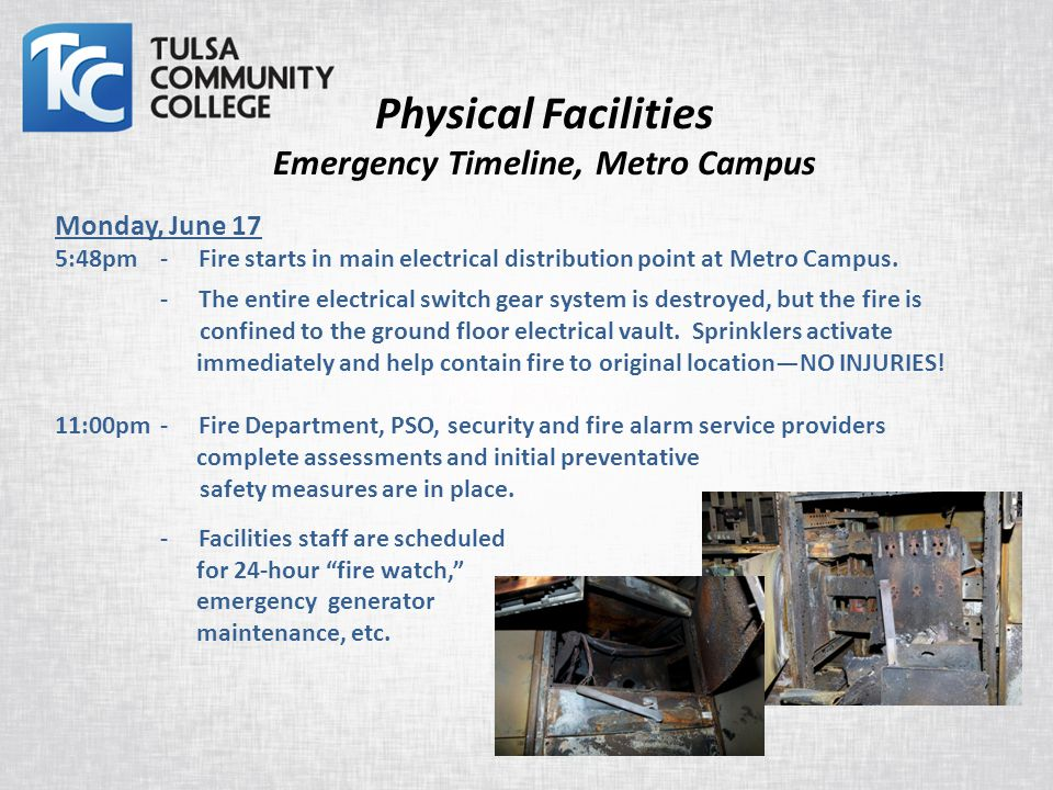 Physical Facilities Emergency Timeline, Metro Campus Monday, June 17 5:48pm- Fire starts in main electrical distribution point at Metro Campus.