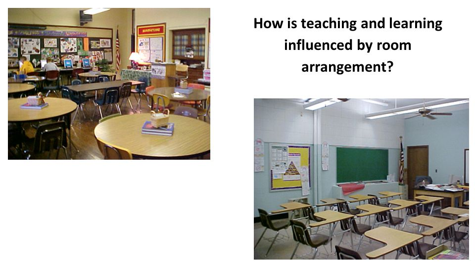 How is teaching and learning influenced by room arrangement?