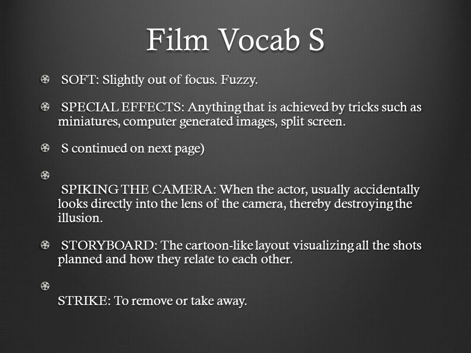 Film Vocab S SOFT: Slightly out of focus. Fuzzy. SOFT: Slightly out of focus.