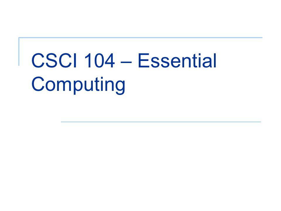 CSCI 104 – Essential Computing