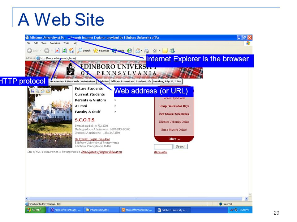 29 A Web Site Web address (or URL) Internet Explorer is the browser HTTP protocol