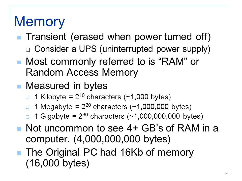 9 Permanent Storage Floppy Disk  No longer standard Hard disk  30 Gb and higher Removable storage  CD-ROM  CD-R/CD-RW  DVD/DVD-R/DVD-RW  Bluray  Tape  Flash