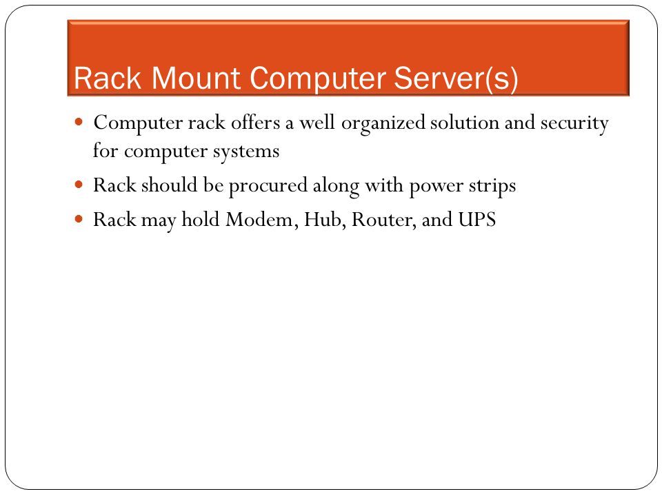 Rack Mount Computer Server(s) Computer rack offers a well organized solution and security for computer systems Rack should be procured along with powe