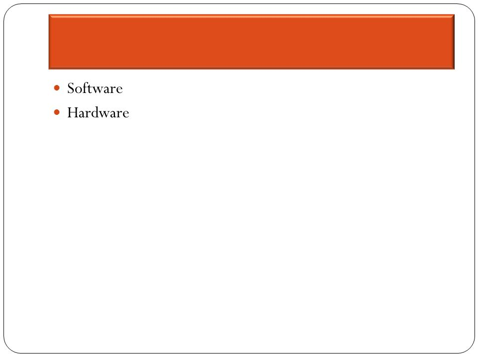 Software Hardware