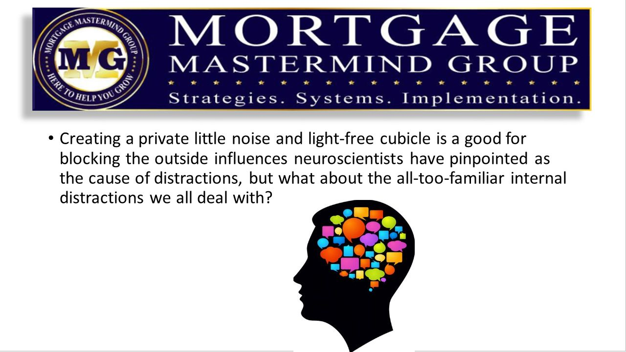 Creating a private little noise and light-free cubicle is a good for blocking the outside influences neuroscientists have pinpointed as the cause of d