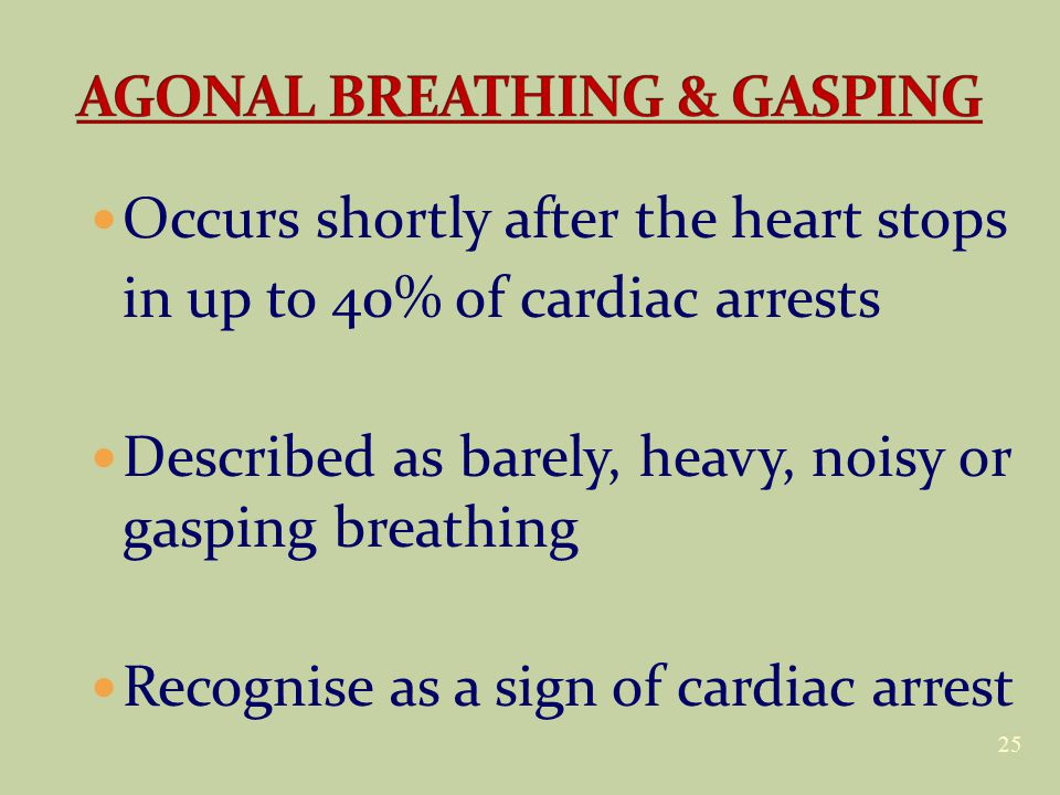 Occurs shortly after the heart stops in up to 40% of cardiac arrests Described as barely, heavy, noisy or gasping breathing Recognise as a sign of car