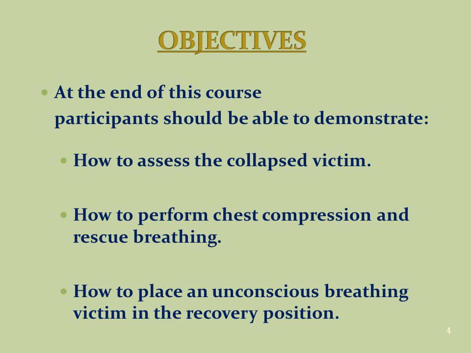 At the end of this course participants should be able to demonstrate: How to assess the collapsed victim.