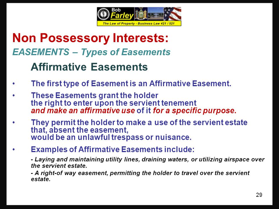 Non Possessory Interests: EASEMENTS – Just What are They? As set forth previously, the holder of an easement has the right to use a tract of land (cal