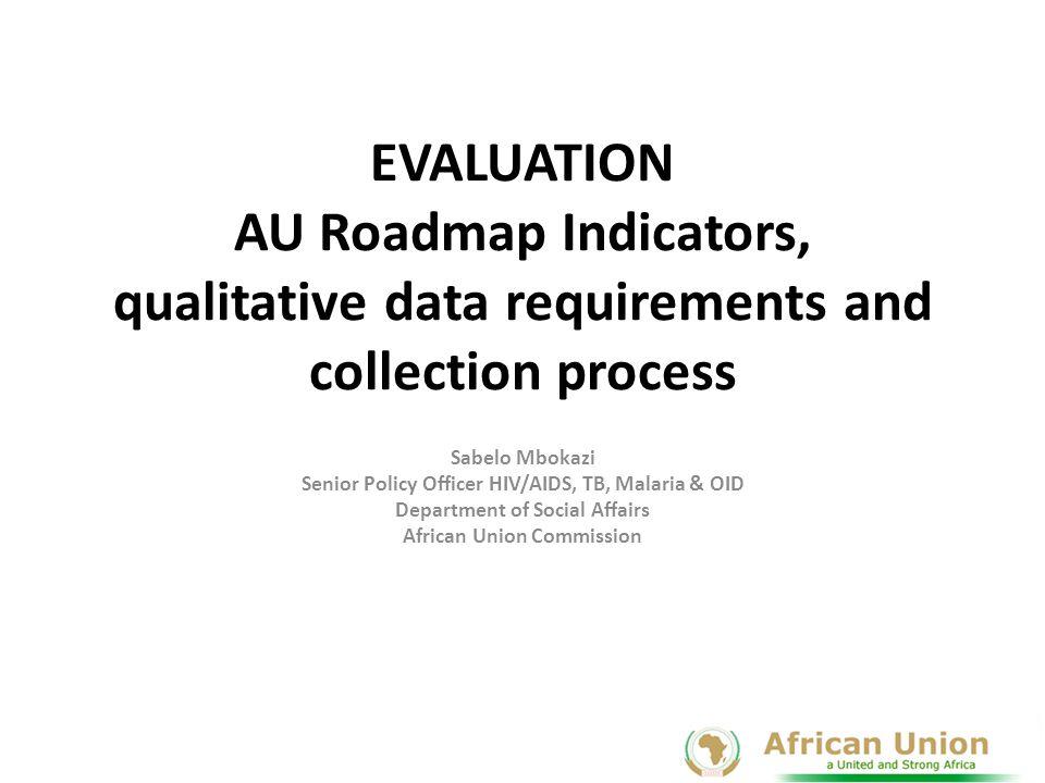 Presentation Outline 1.Part I – AU Roadmap Indicators 1.Part II – Qualitative Evaluation Criteria