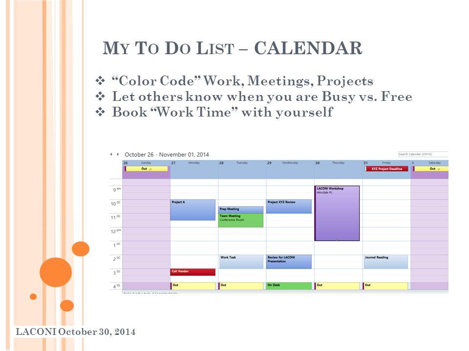 M Y T O D O L IST – C ALENDAR LACONI October 30, 2014  Making your Calendar a Project Task List