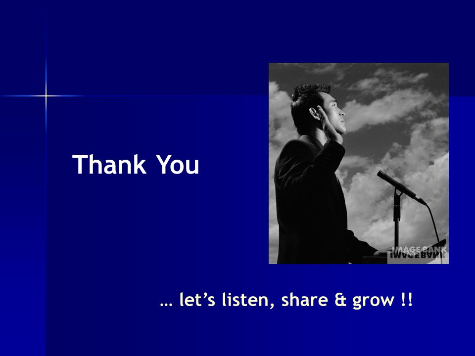 … let's listen, share & grow !! Thank You