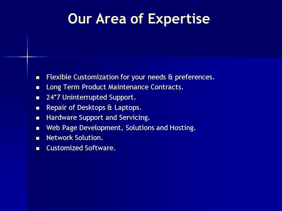 Flexible Customization for your needs & preferences.