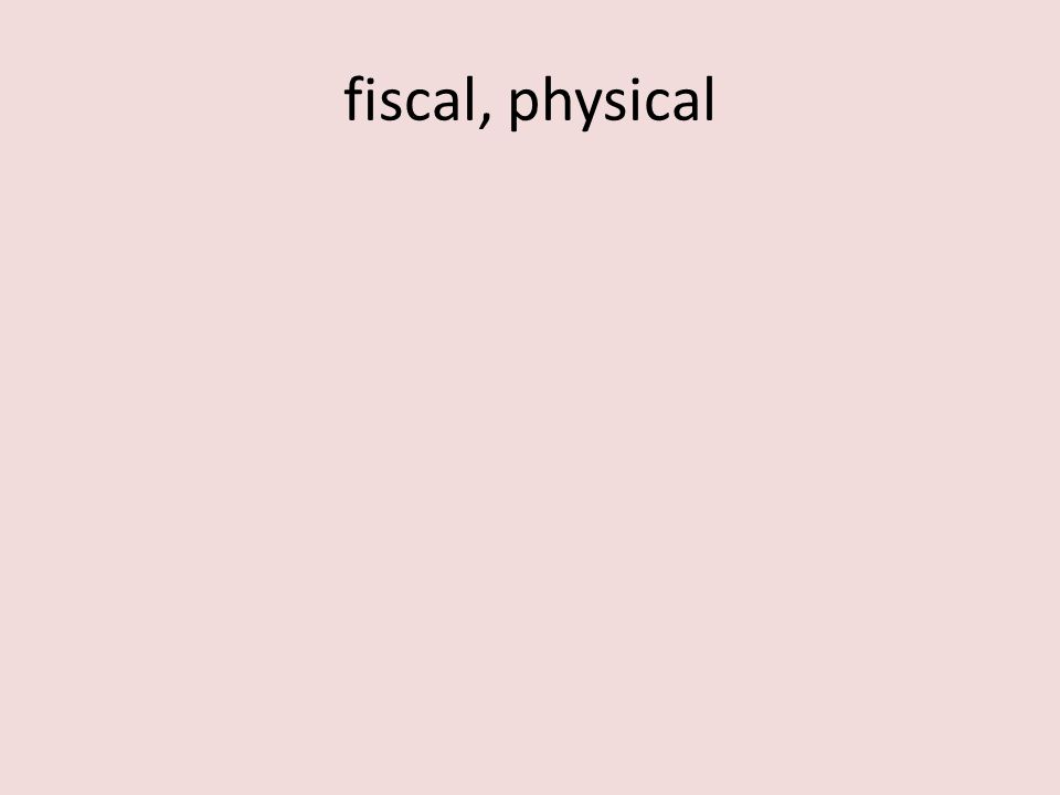 fiscal, physical