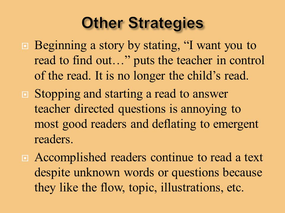 """ Beginning a story by stating, """"I want you to read to find out…"""" puts the teacher in control of the read. It is no longer the child's read.  Stoppin"""