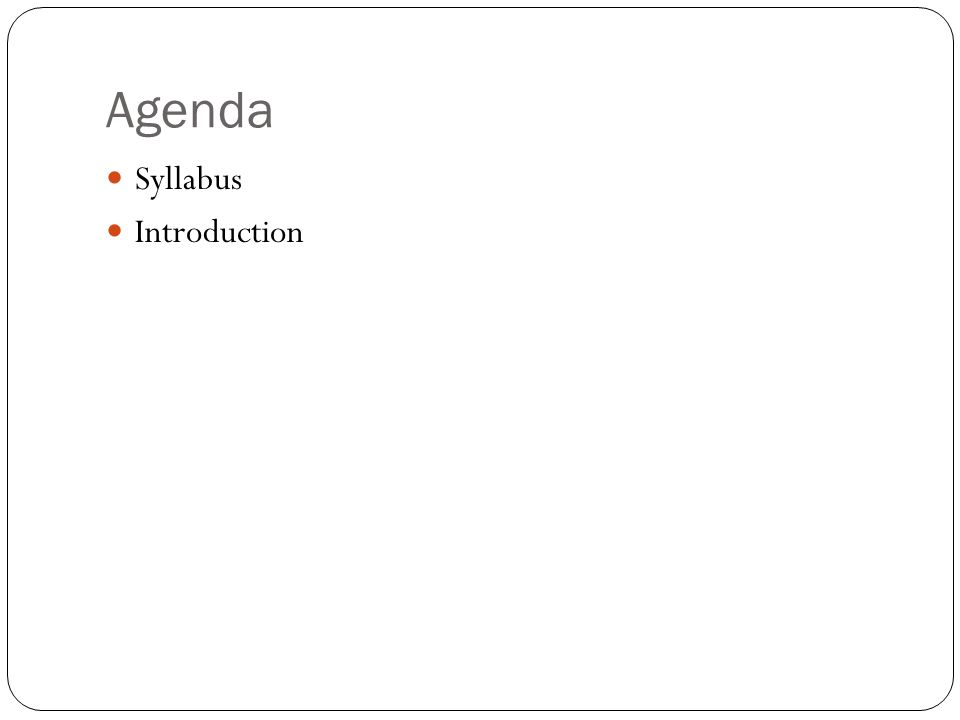 Agenda Syllabus Introduction