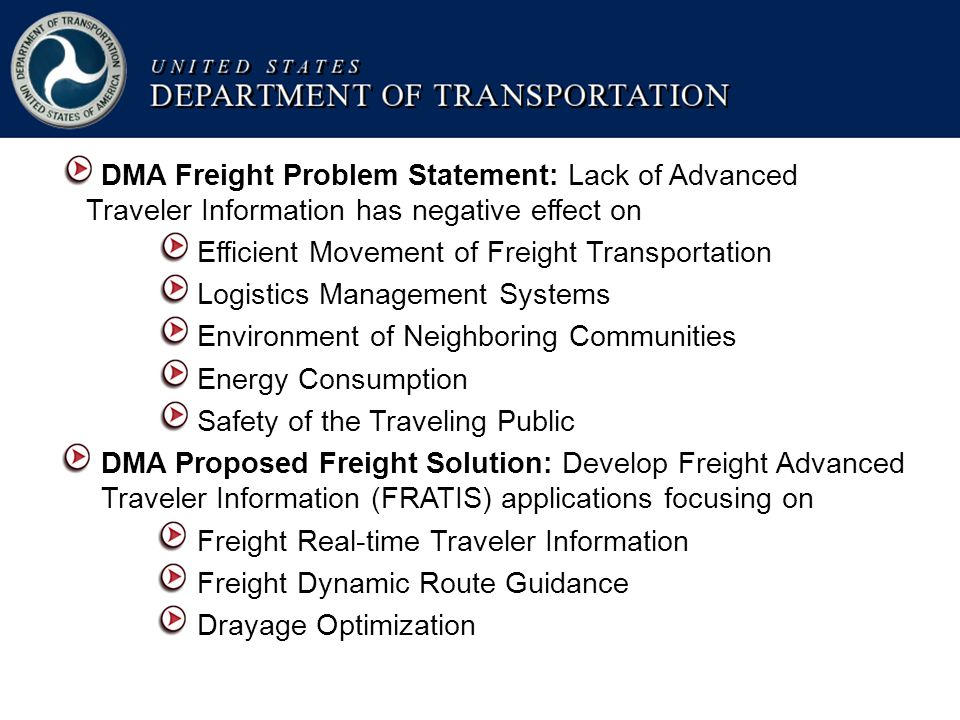 DMA Freight Problem Statement: Lack of Advanced Traveler Information has negative effect on Efficient Movement of Freight Transportation Logistics Man