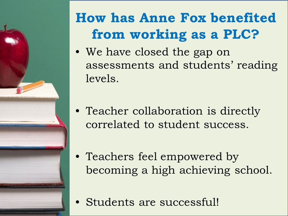How has Anne Fox benefited from working as a PLC.