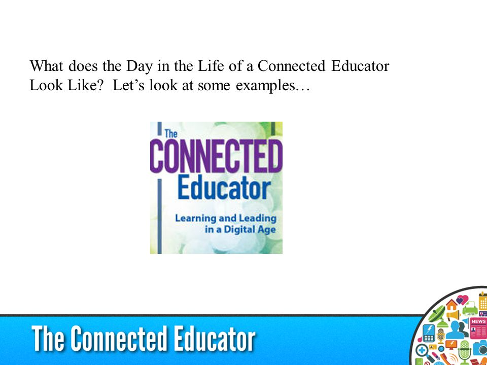 What does the Day in the Life of a Connected Educator Look Like? Let's look at some examples…