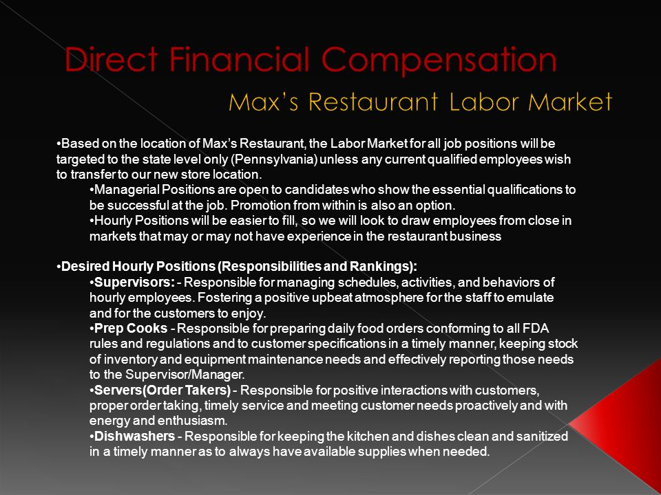 Based on the location of Max's Restaurant, the Labor Market for all job positions will be targeted to the state level only (Pennsylvania) unless any c