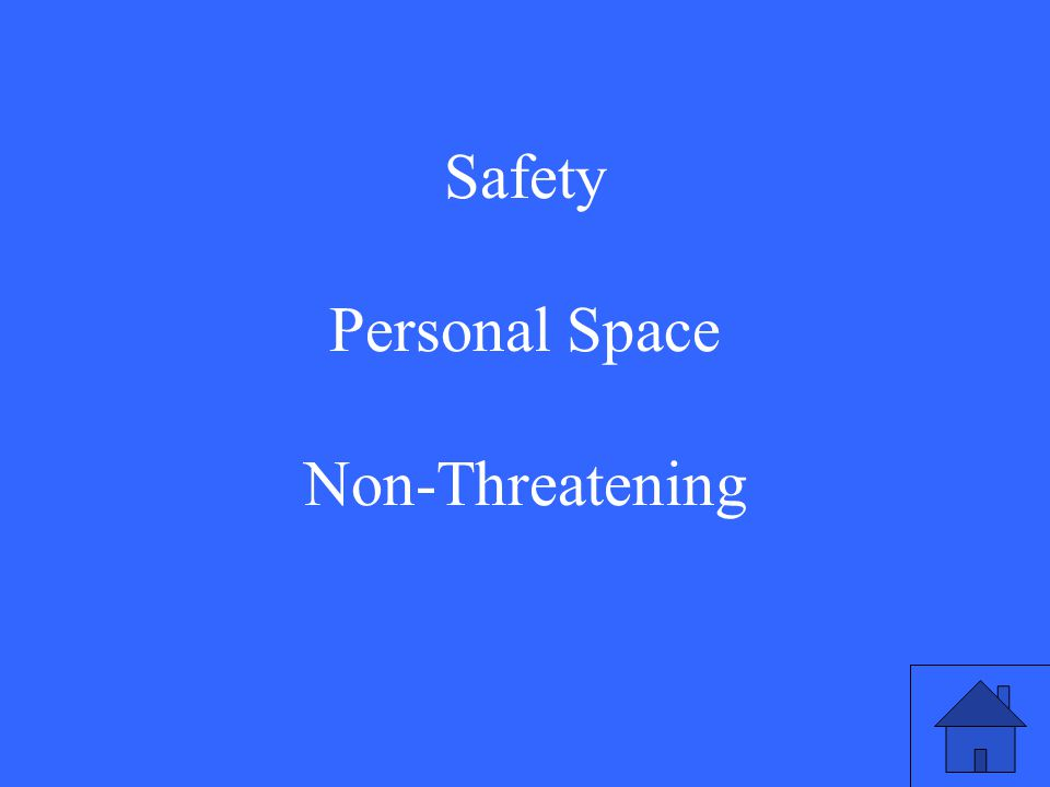 Safety Personal Space Non-Threatening