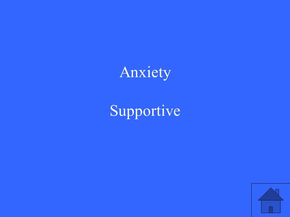 Anxiety Supportive