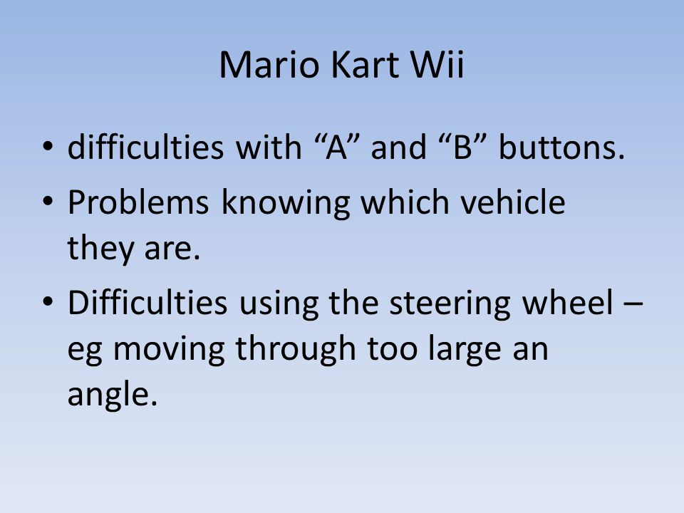 Mario Kart Wii difficulties with A and B buttons.