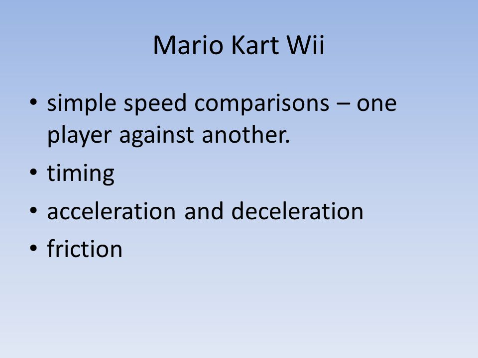 Mario Kart Wii simple speed comparisons – one player against another. timing acceleration and deceleration friction