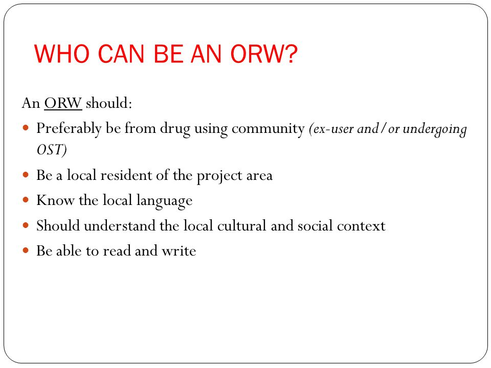 WHO CAN BE AN ORW.
