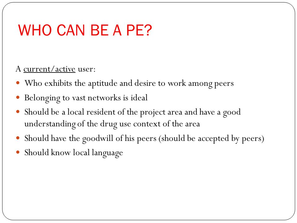 WHO CAN BE A PE.