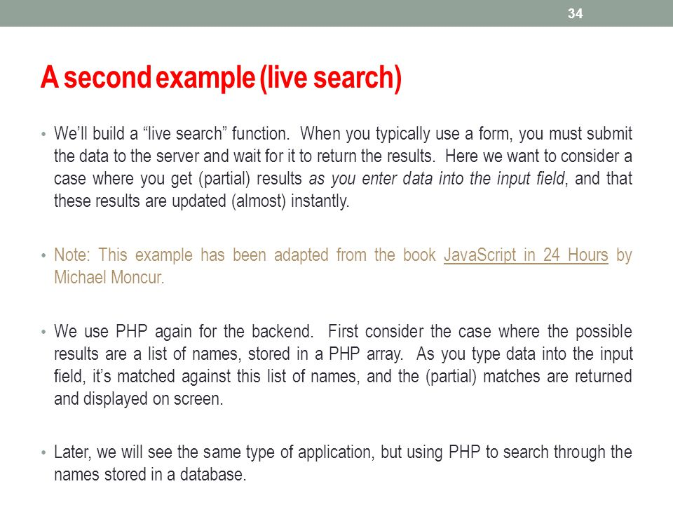 """A second example (live search) We'll build a """"live search"""" function. When you typically use a form, you must submit the data to the server and wait fo"""