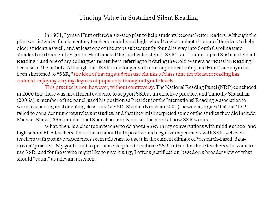 Finding Value in Sustained Silent Reading In 1971, Lyman Hunt offered a six-step plan to help students become better readers. Although the plan was in