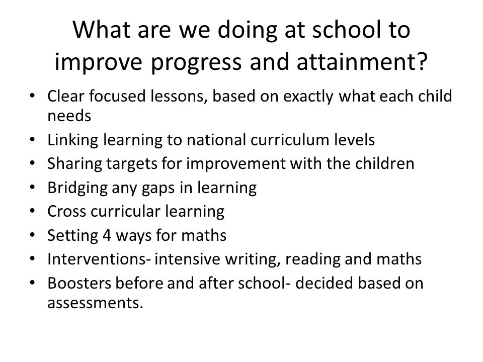 What are we doing at school to improve progress and attainment.