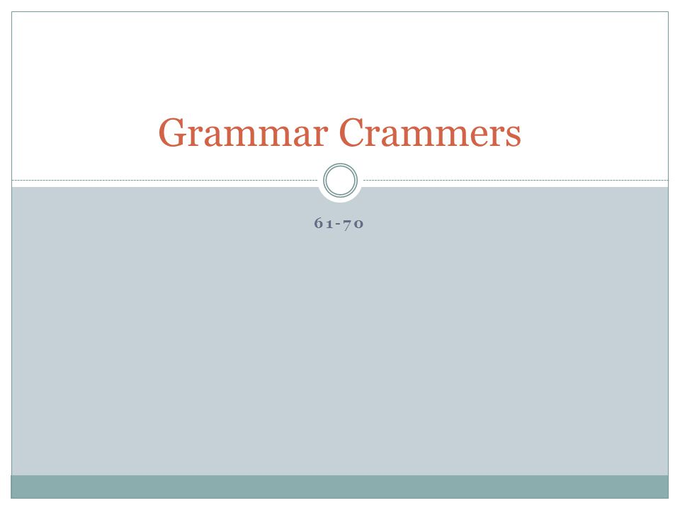 61-70 Grammar Crammers