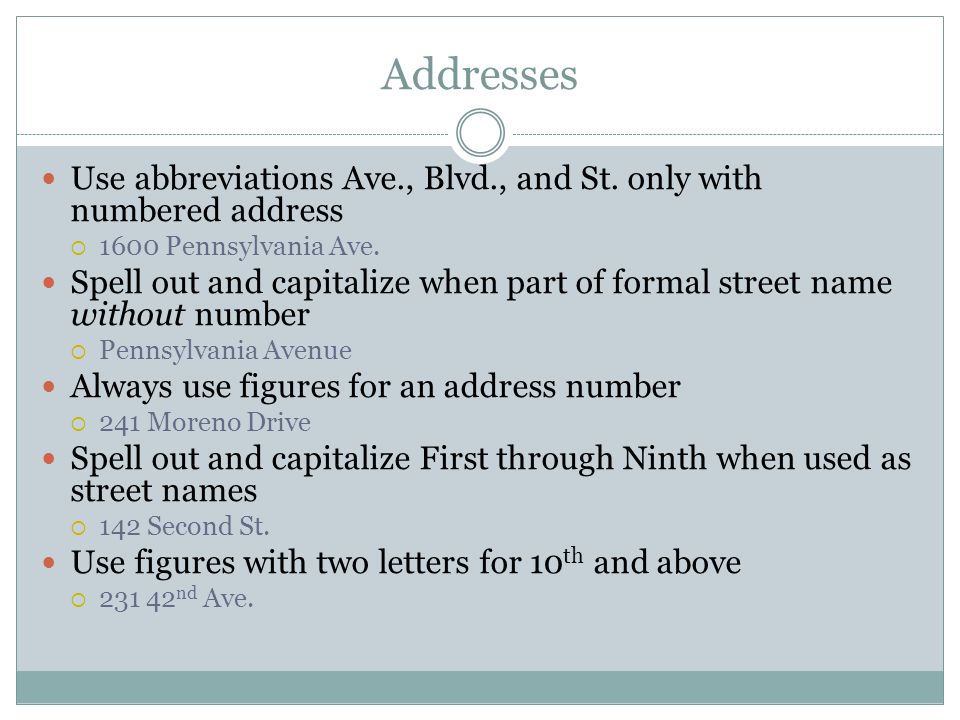 Addresses Use abbreviations Ave., Blvd., and St.