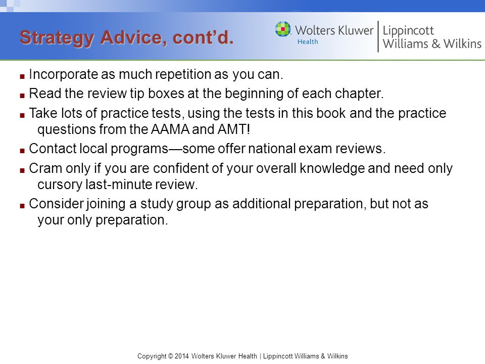 Copyright © 2014 Wolters Kluwer Health | Lippincott Williams & Wilkins ■ Incorporate as much repetition as you can.