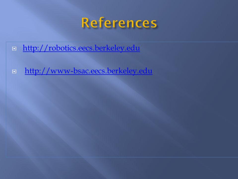  http://robotics.eecs.berkeley.edu http://robotics.eecs.berkeley.edu  http://www-bsac.eecs.berkeley.eduhttp://www-bsac.eecs.berkeley.edu