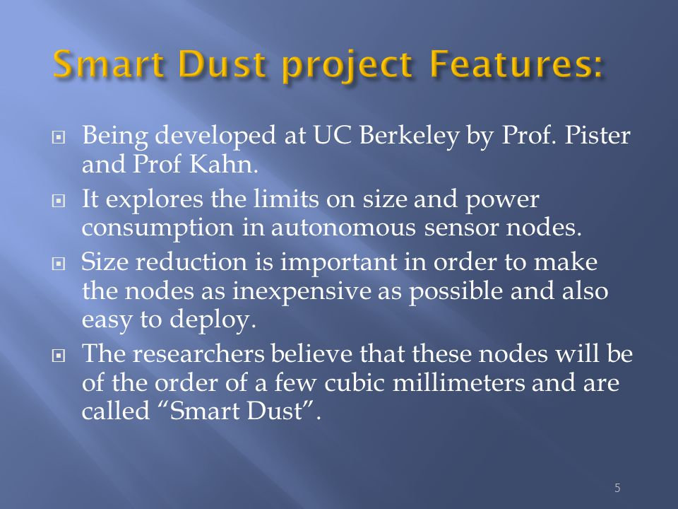 5  Being developed at UC Berkeley by Prof. Pister and Prof Kahn.