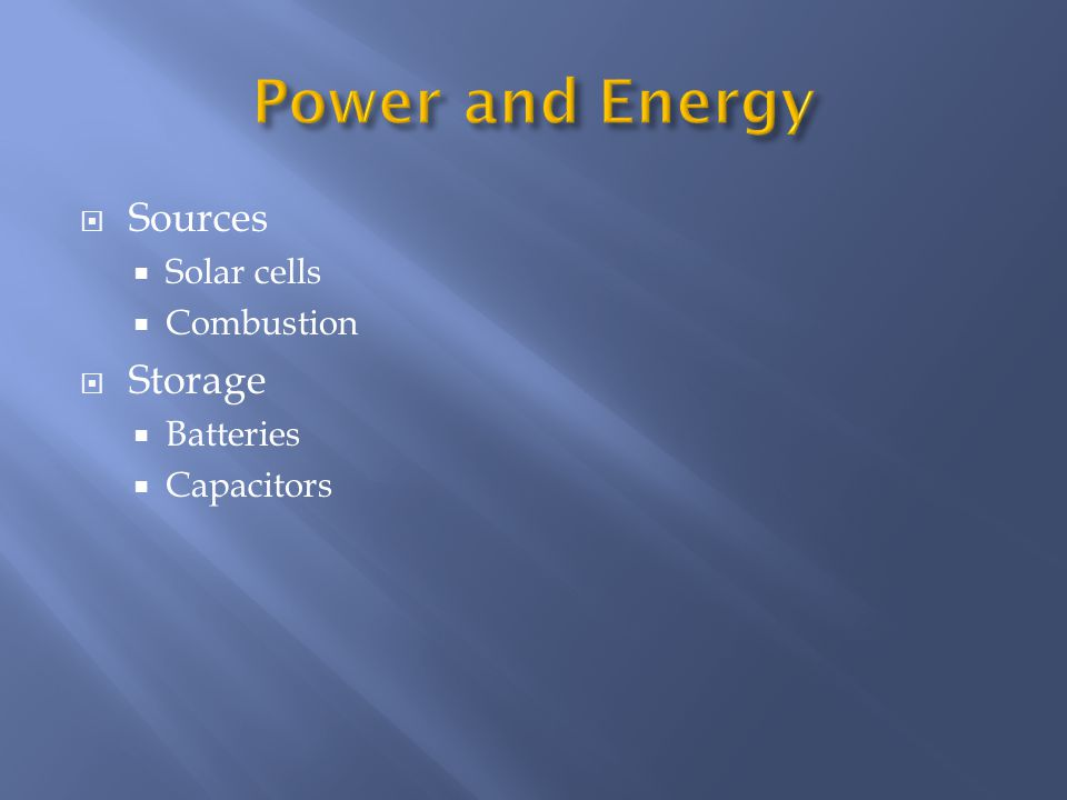  Sources  Solar cells  Combustion  Storage  Batteries  Capacitors