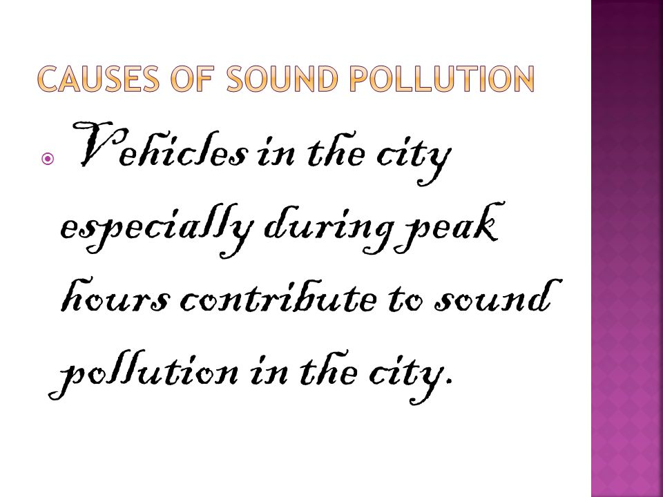  Vehicles in the city especially during peak hours contribute to sound pollution in the city.
