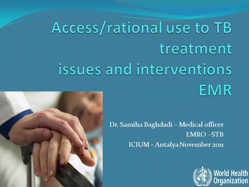 Dr. Samiha Baghdadi – Medical officer EMRO –STB ICIUM - Antalya November 2011