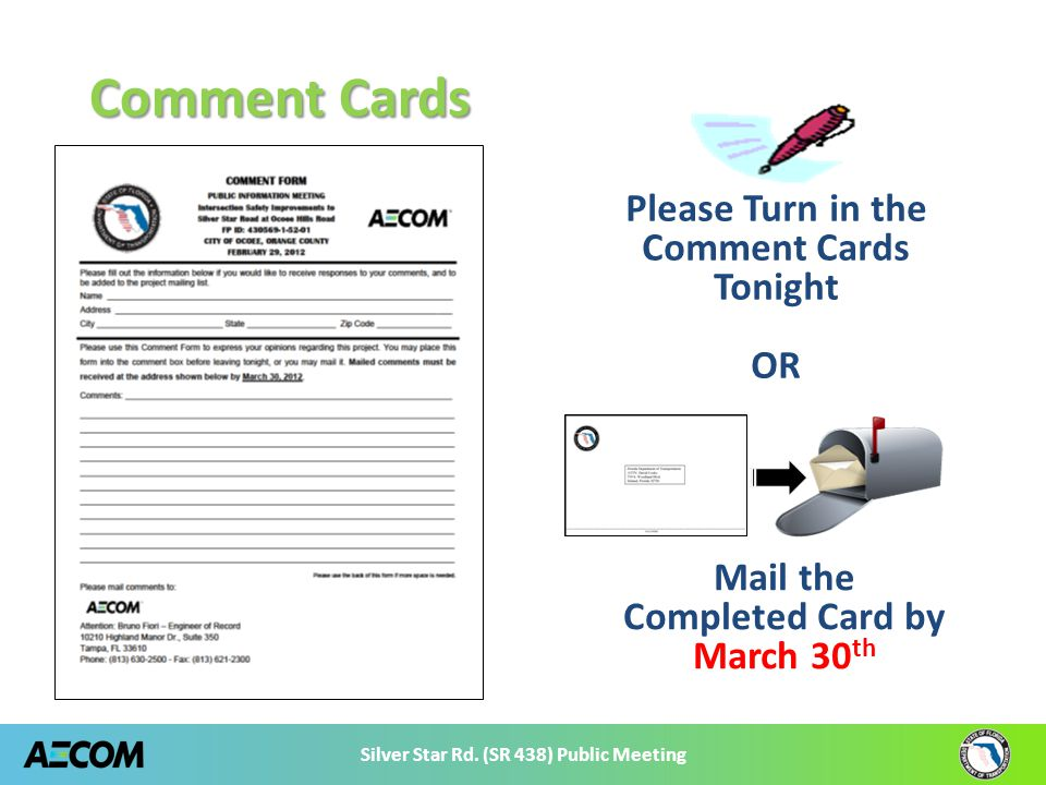Silver Star Rd. (SR 438) Public Meeting Comment Cards Please Turn in the Comment Cards Tonight OR Mail the Completed Card by March 30 th
