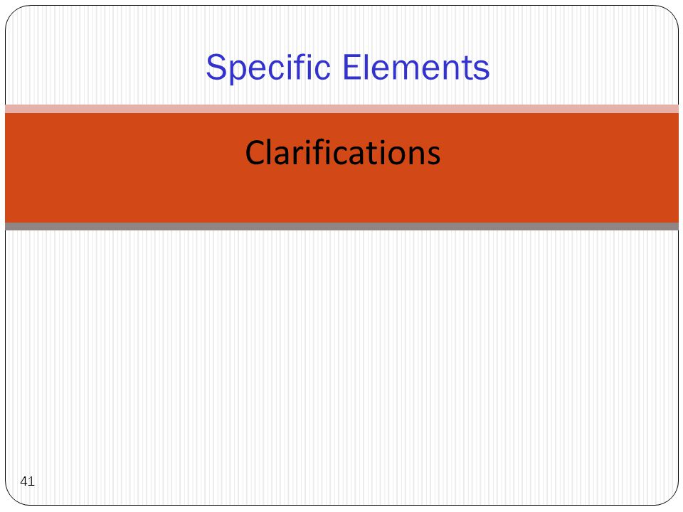 Clarifications 41 Specific Elements